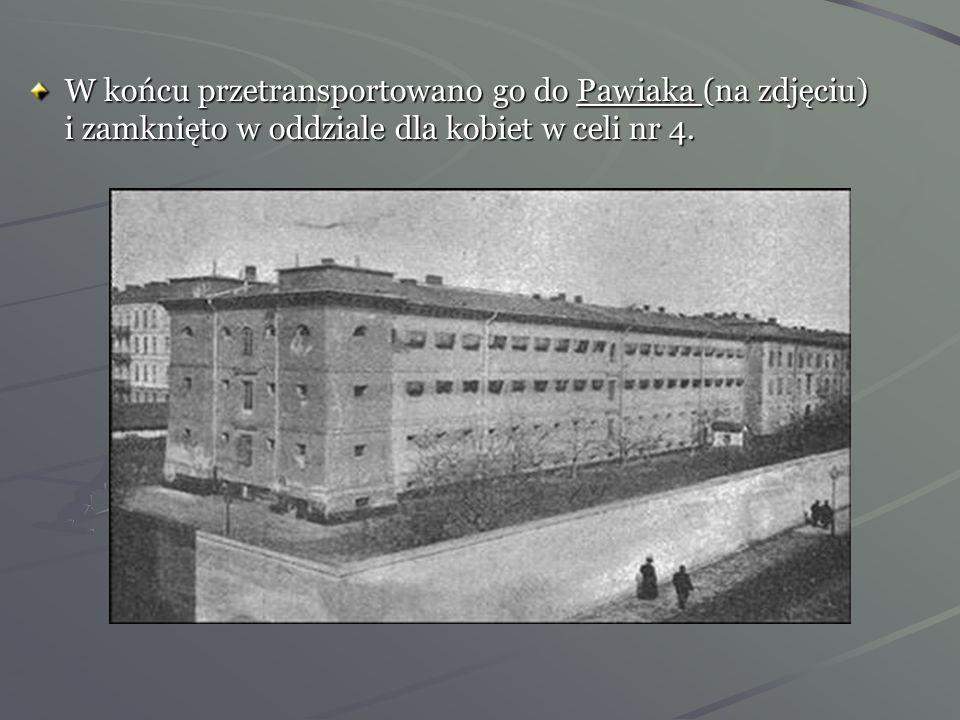 W końcu przetransportowano go do Pawiaka (na zdjęciu) i zamknięto w oddziale dla kobiet w celi nr 4.