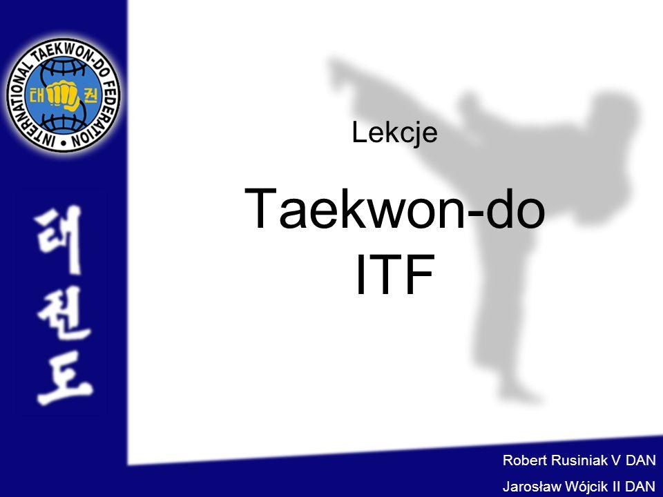 Lekcje Taekwon-do ITF Robert Rusiniak V DAN Jarosław Wójcik II DAN