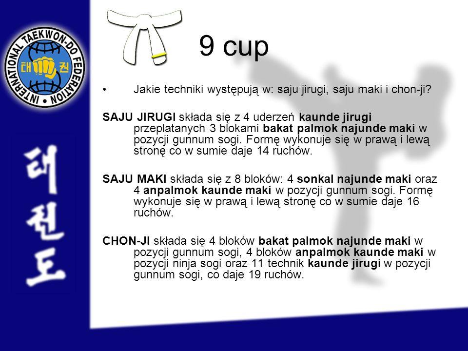 9 cup Jakie techniki występują w: saju jirugi, saju maki i chon-ji
