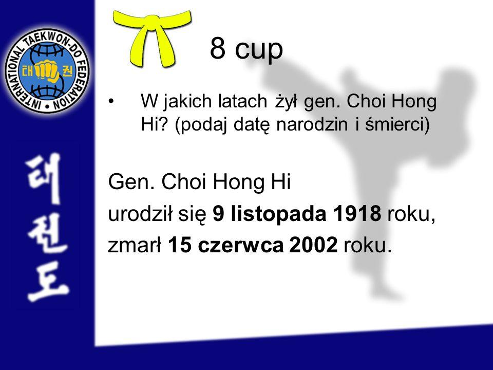 8 cup Gen. Choi Hong Hi urodził się 9 listopada 1918 roku,