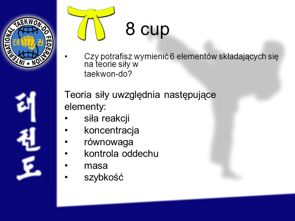 8 cup Teoria siły uwzględnia następujące elementy: siła reakcji