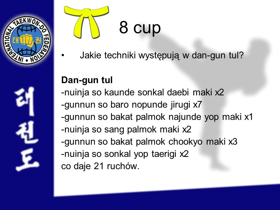 8 cup Jakie techniki występują w dan-gun tul Dan-gun tul