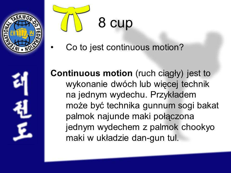 8 cup Co to jest continuous motion