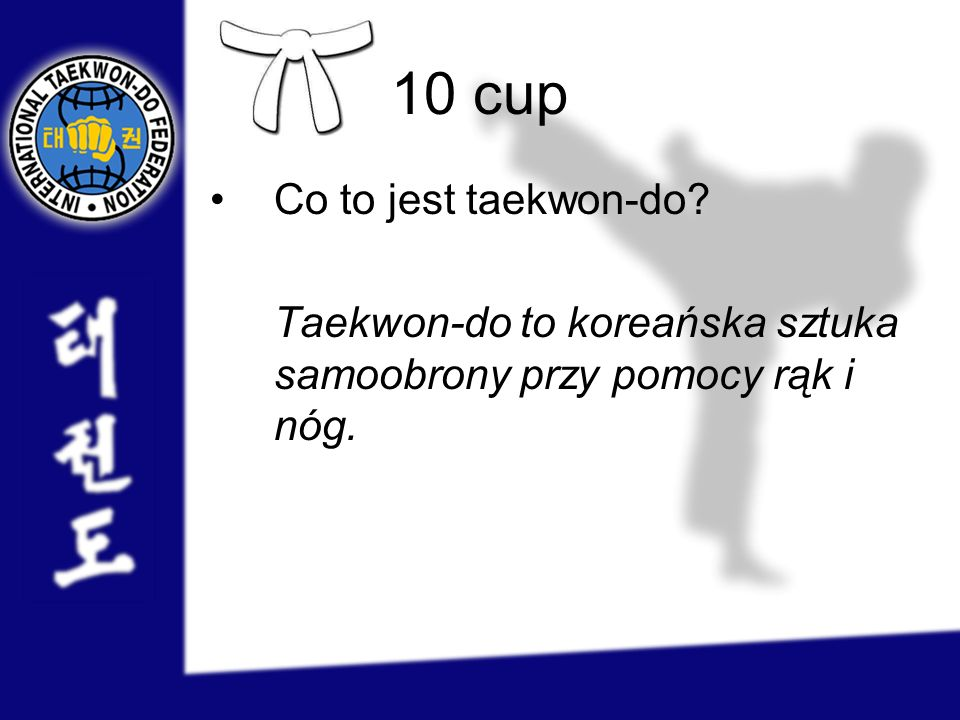 10 cup Co to jest taekwon-do