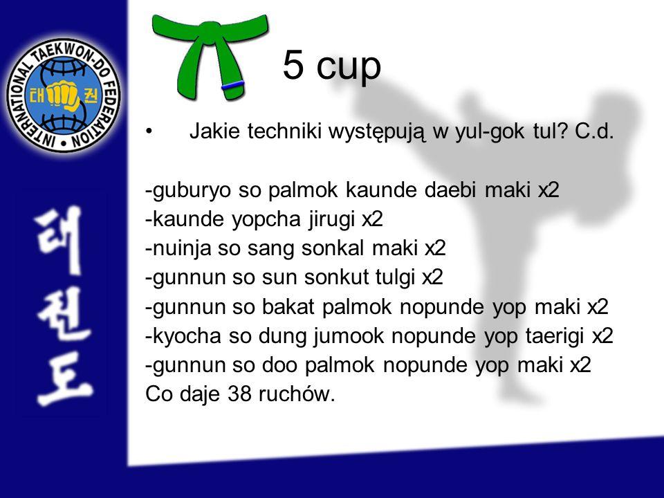 5 cup Jakie techniki występują w yul-gok tul C.d.