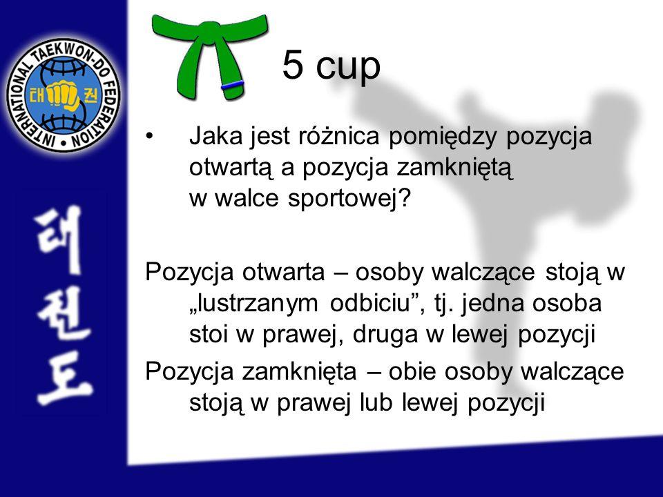 5 cup Jaka jest różnica pomiędzy pozycja otwartą a pozycja zamkniętą w walce sportowej