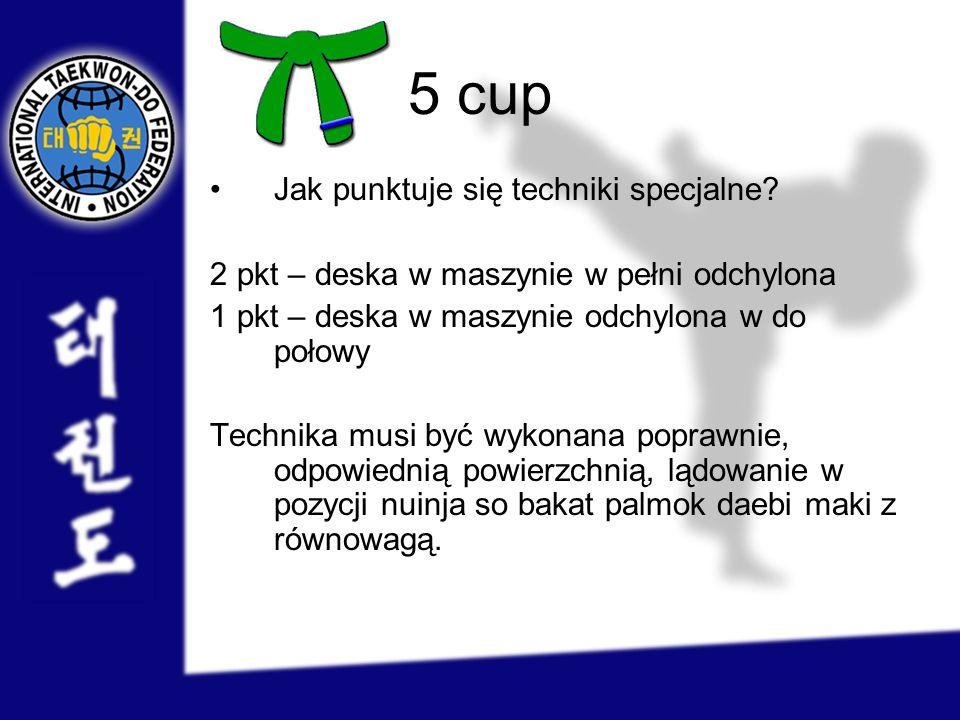 5 cup Jak punktuje się techniki specjalne