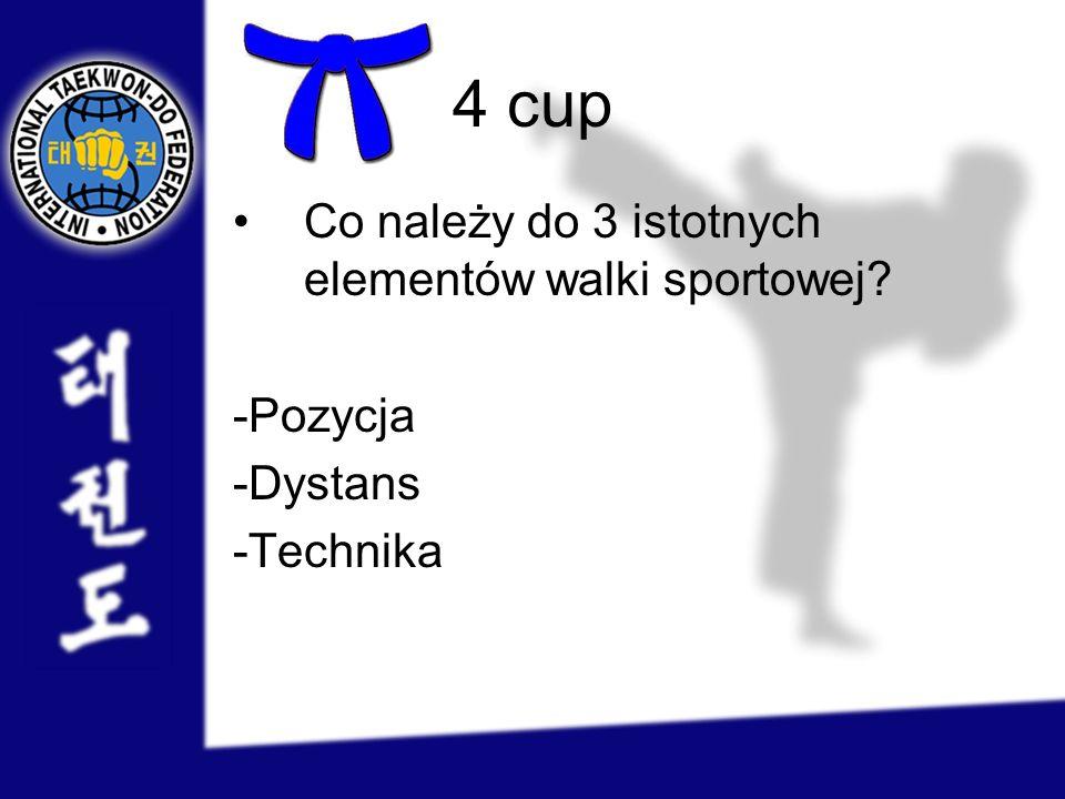4 cup Co należy do 3 istotnych elementów walki sportowej -Pozycja