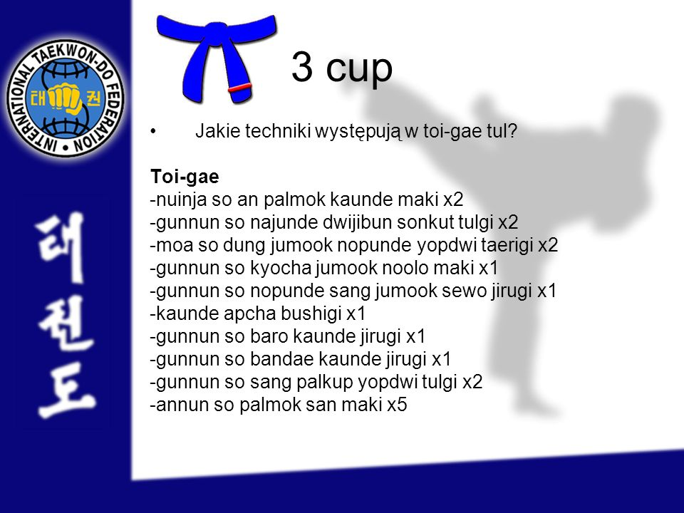 3 cup Jakie techniki występują w toi-gae tul Toi-gae