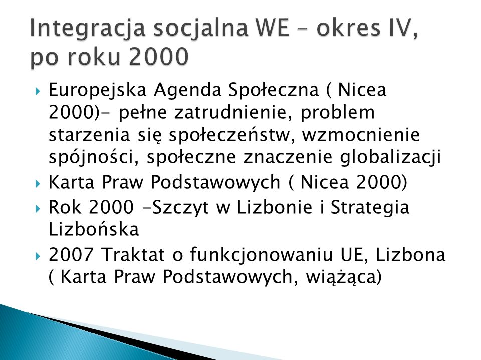 Integracja socjalna WE – okres IV, po roku 2000