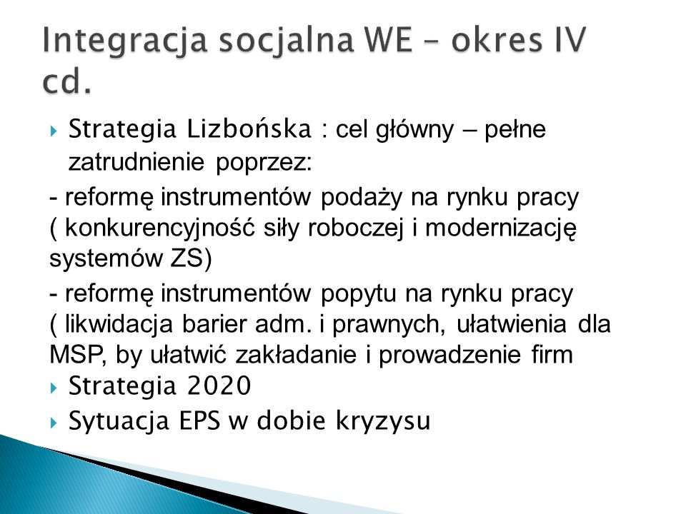 Integracja socjalna WE – okres IV cd.