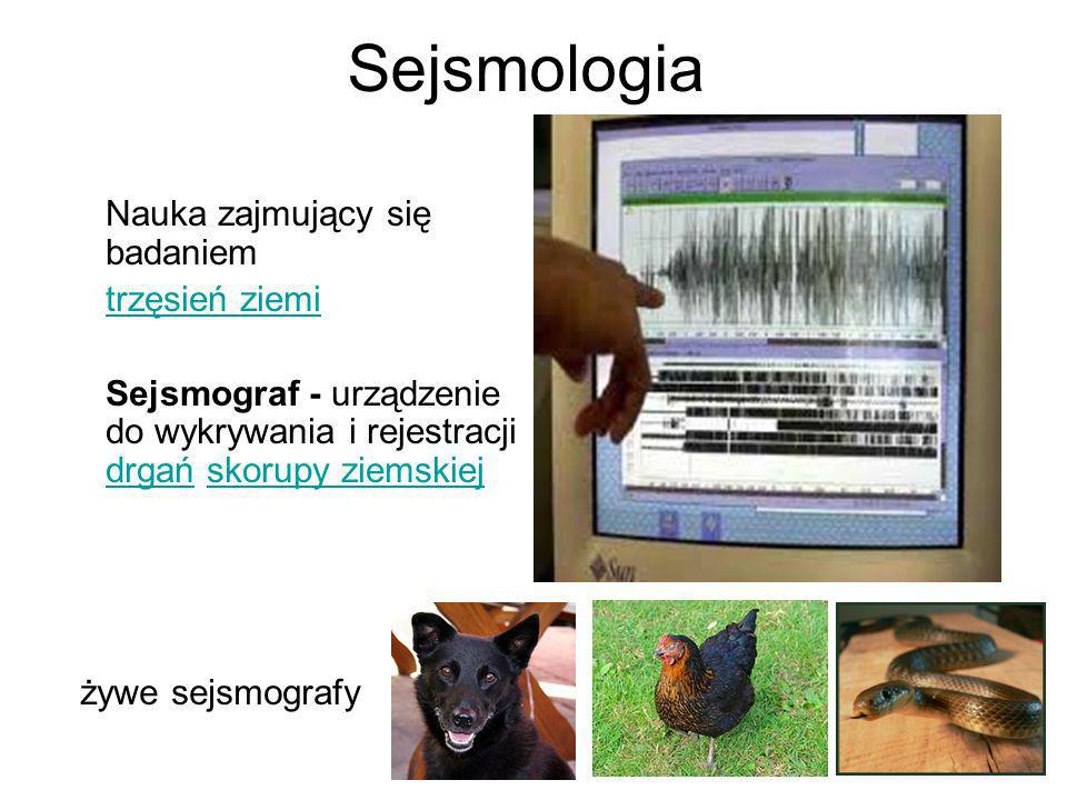 Sejsmologia Nauka zajmujący się badaniem trzęsień ziemi