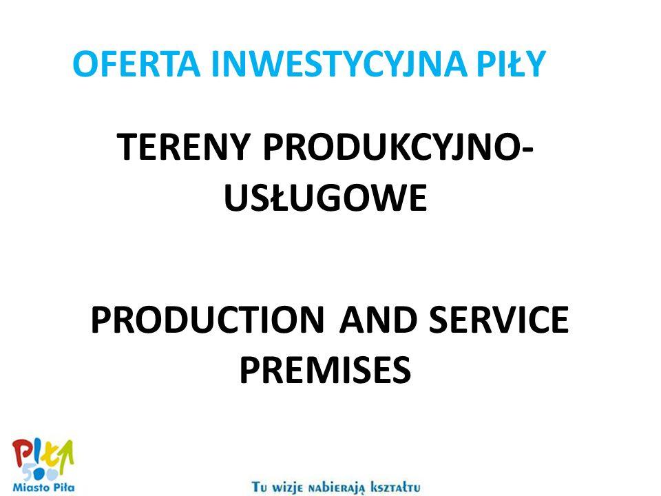 TERENY PRODUKCYJNO- USŁUGOWE PRODUCTION AND SERVICE PREMISES