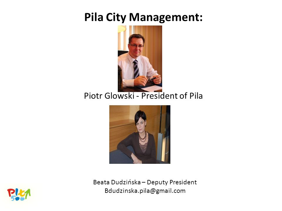 Pila City Management: Piotr Glowski - President of Pila