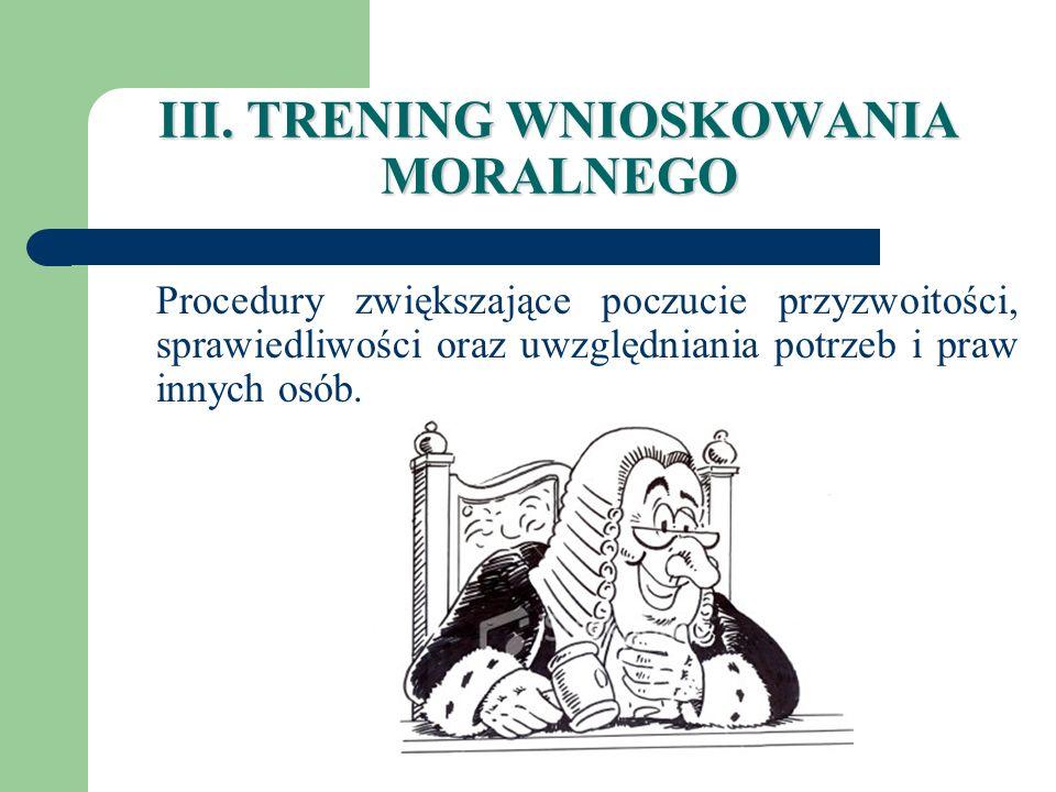 III. TRENING WNIOSKOWANIA MORALNEGO