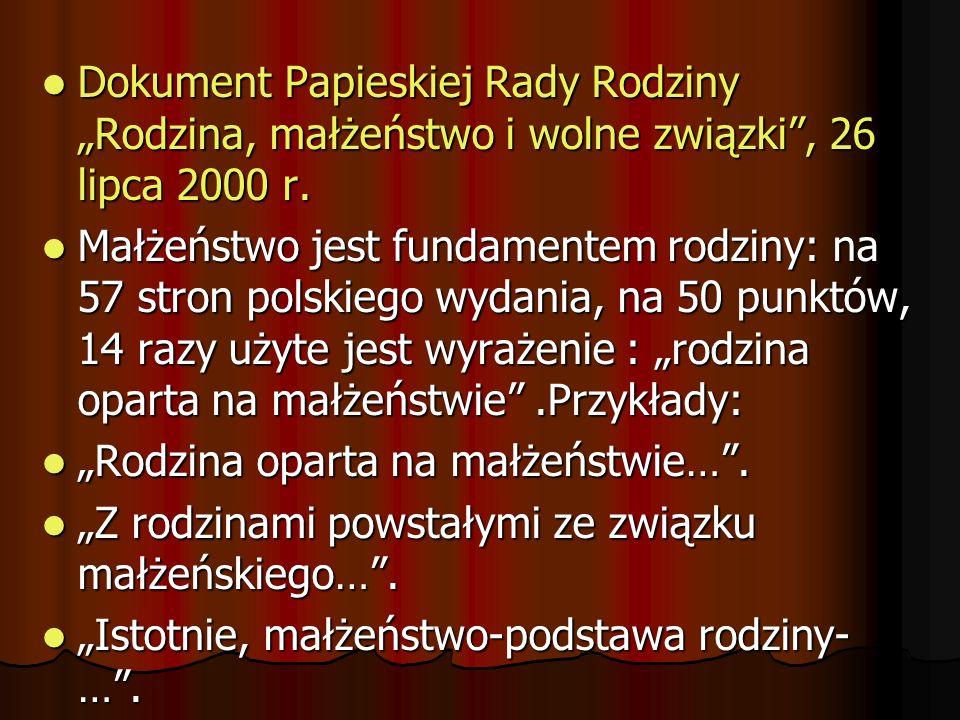 """Dokument Papieskiej Rady Rodziny """"Rodzina, małżeństwo i wolne związki , 26 lipca 2000 r."""