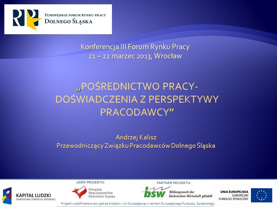 """""""POŚREDNICTWO PRACY- DOŚWIADCZENIA Z PERSPEKTYWY PRACODAWCY"""