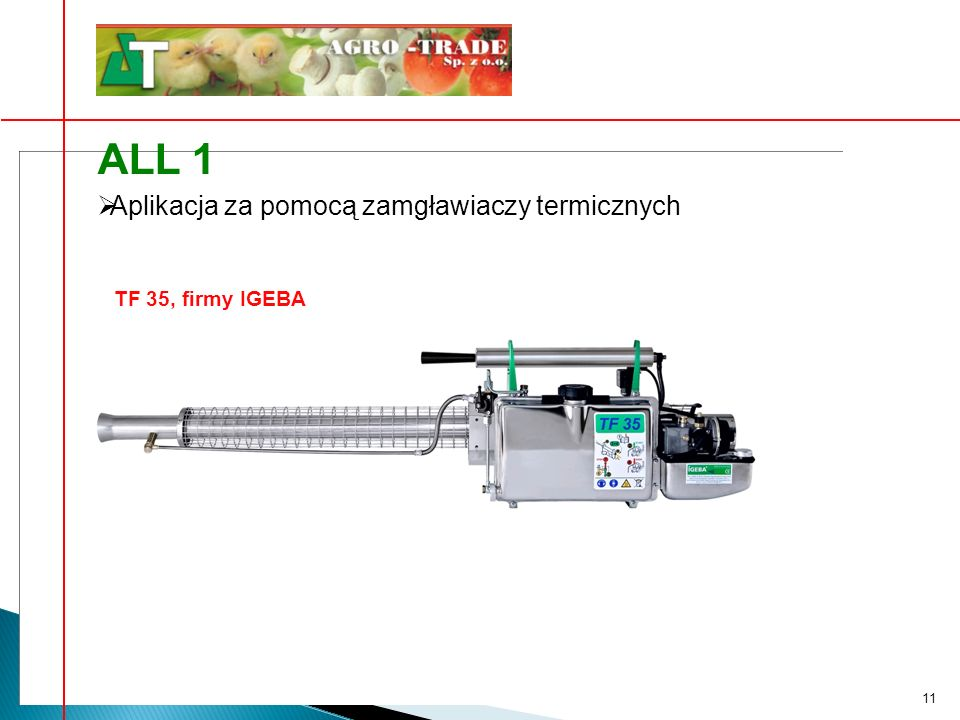 ALL 1 Aplikacja za pomocą zamgławiaczy termicznych TF 35, firmy IGEBA