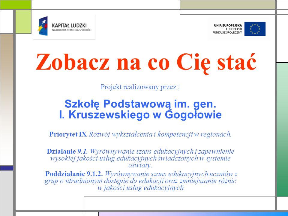 Szkołę Podstawową im. gen. I. Kruszewskiego w Gogołowie