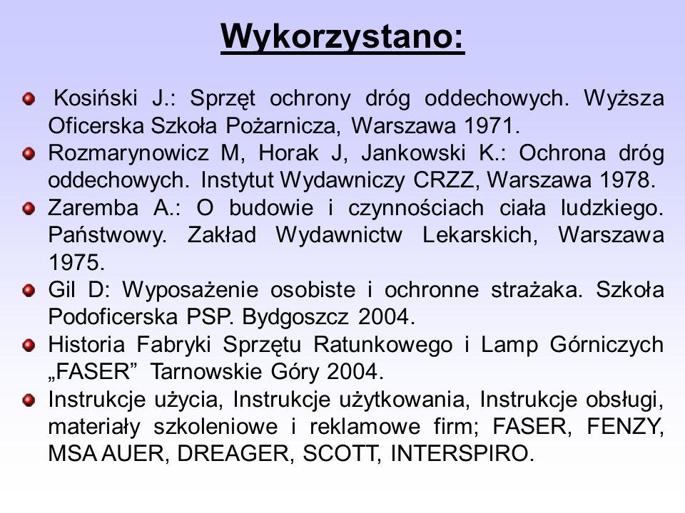 Wykorzystano: Kosiński J.: Sprzęt ochrony dróg oddechowych. Wyższa Oficerska Szkoła Pożarnicza, Warszawa 1971.
