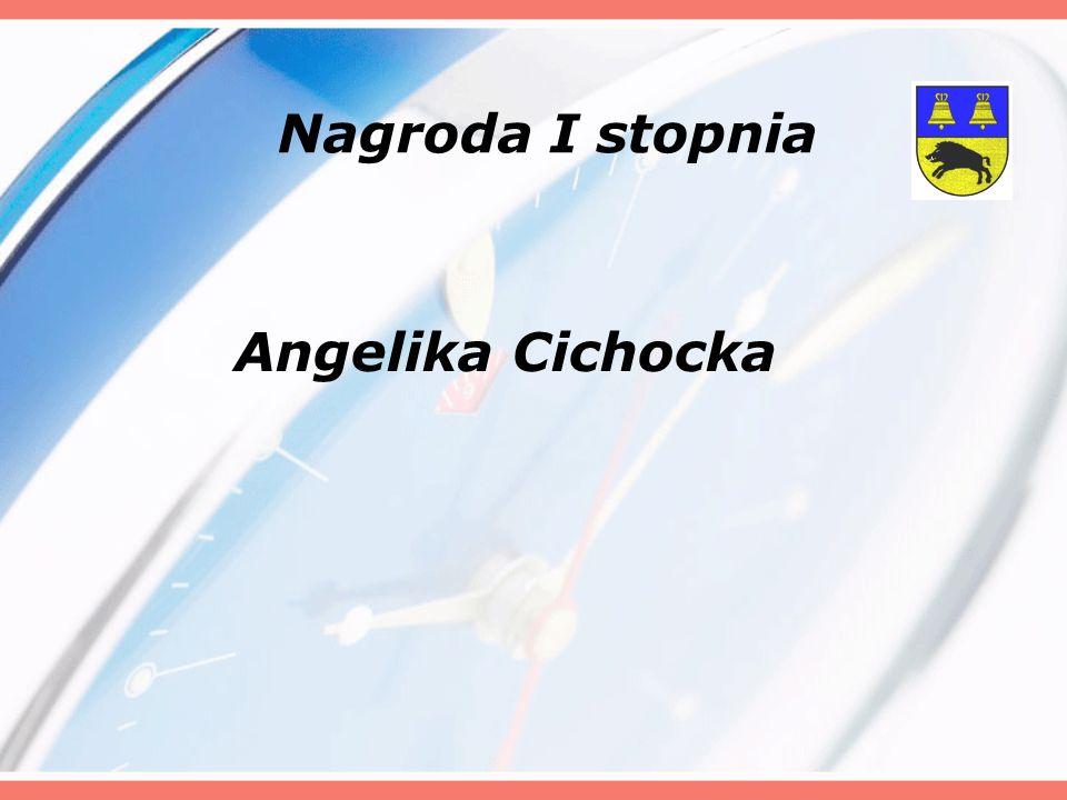 Nagroda I stopnia Angelika Cichocka