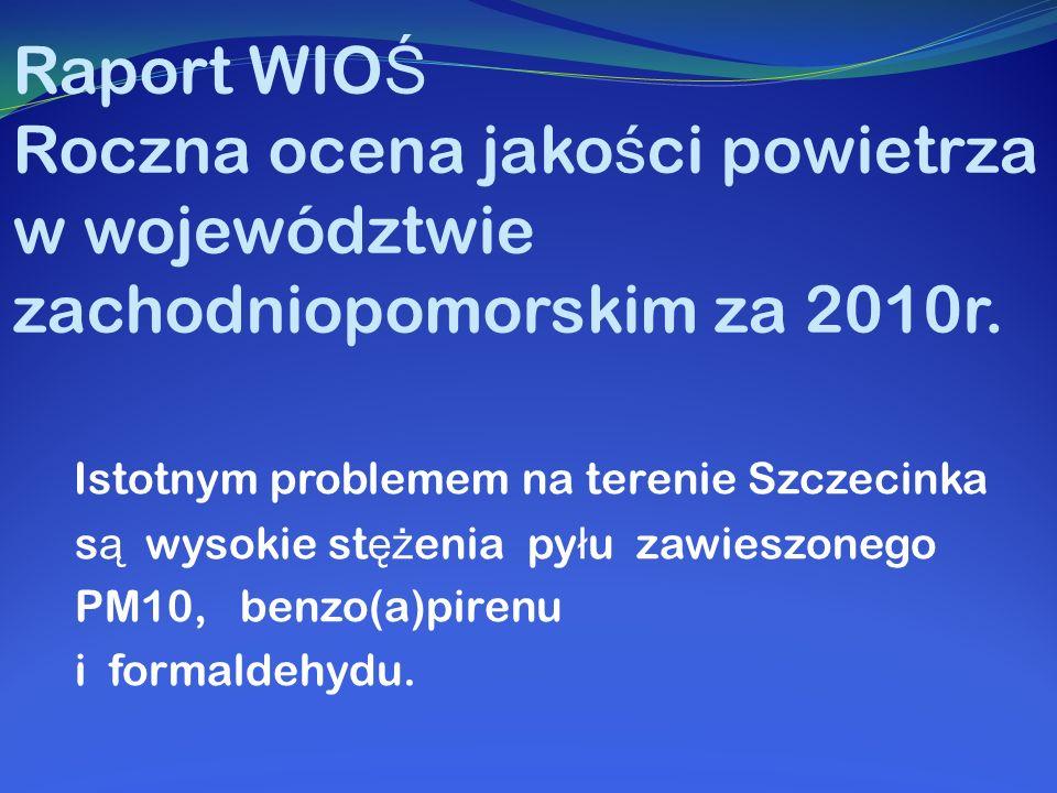 Raport WIOŚ Roczna ocena jakości powietrza w województwie zachodniopomorskim za 2010r.