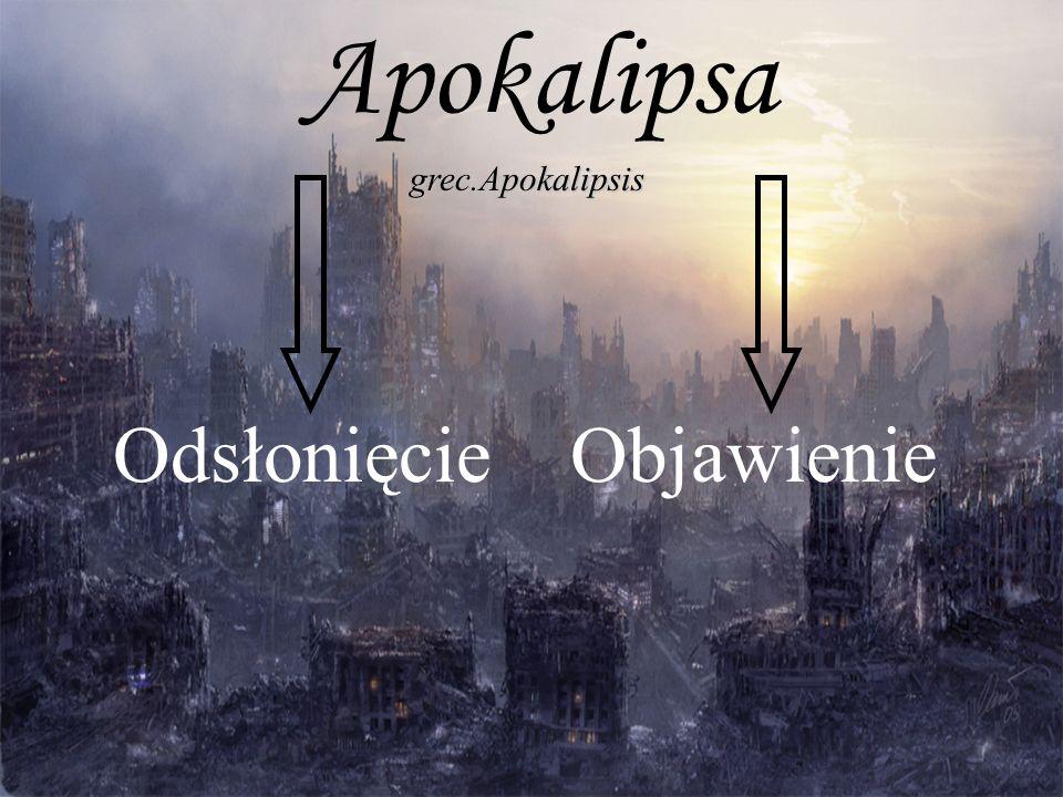 Apokalipsa grec.Apokalipsis Odsłonięcie Objawienie