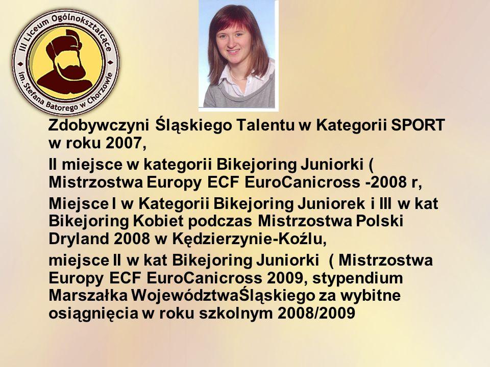 Zdobywczyni Śląskiego Talentu w Kategorii SPORT w roku 2007,