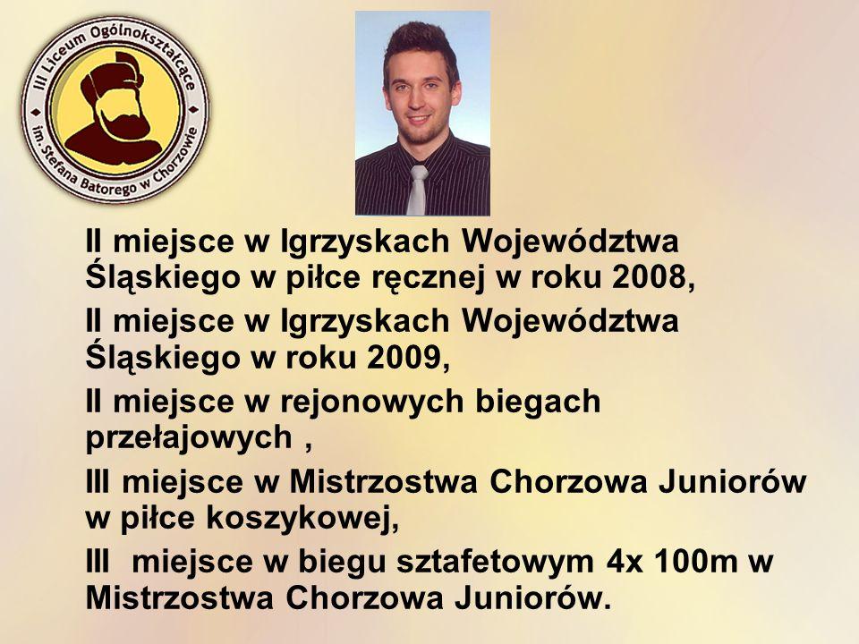 II miejsce w Igrzyskach Województwa Śląskiego w piłce ręcznej w roku 2008,