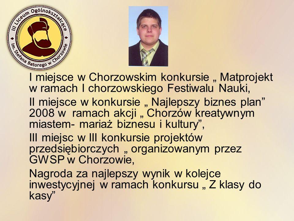 """I miejsce w Chorzowskim konkursie """" Matprojekt w ramach I chorzowskiego Festiwalu Nauki,"""