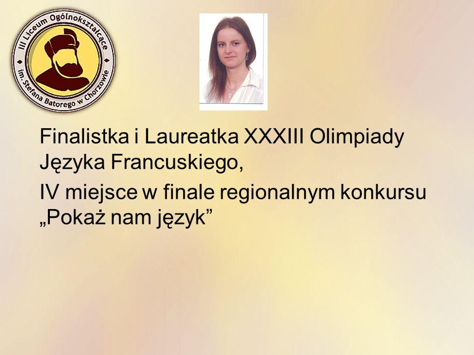 Finalistka i Laureatka XXXIII Olimpiady Języka Francuskiego,