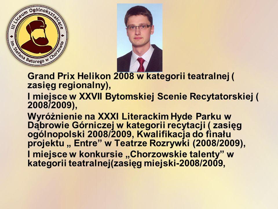 I miejsce w XXVII Bytomskiej Scenie Recytatorskiej ( 2008/2009),