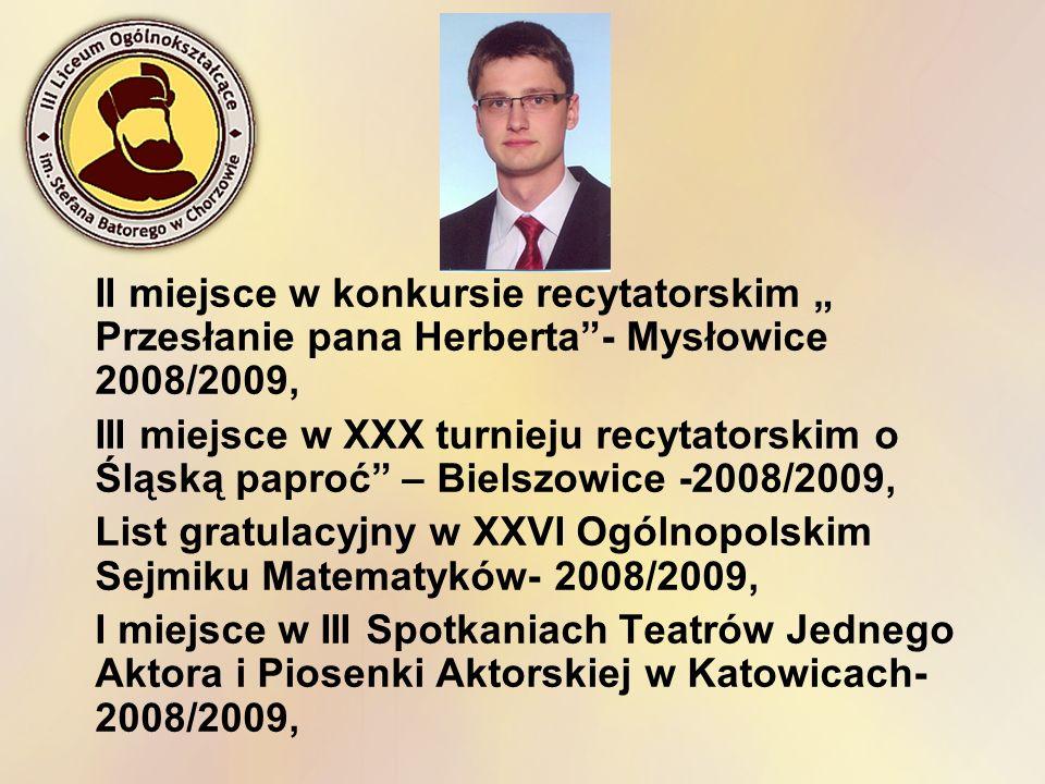 """II miejsce w konkursie recytatorskim """" Przesłanie pana Herberta - Mysłowice 2008/2009,"""