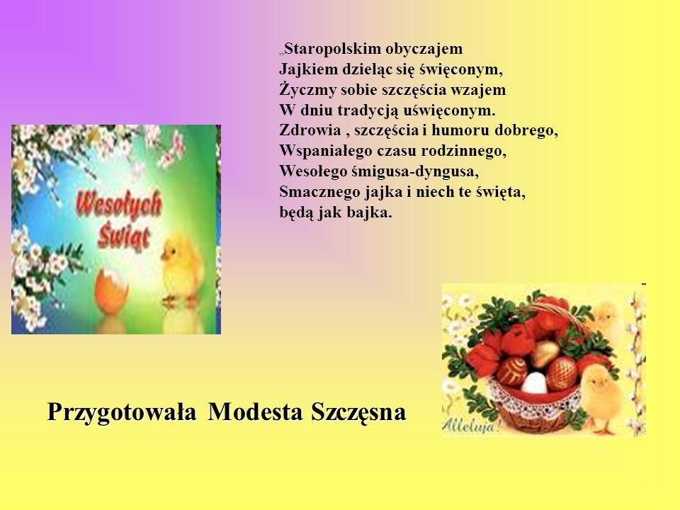 Przygotowała Modesta Szczęsna