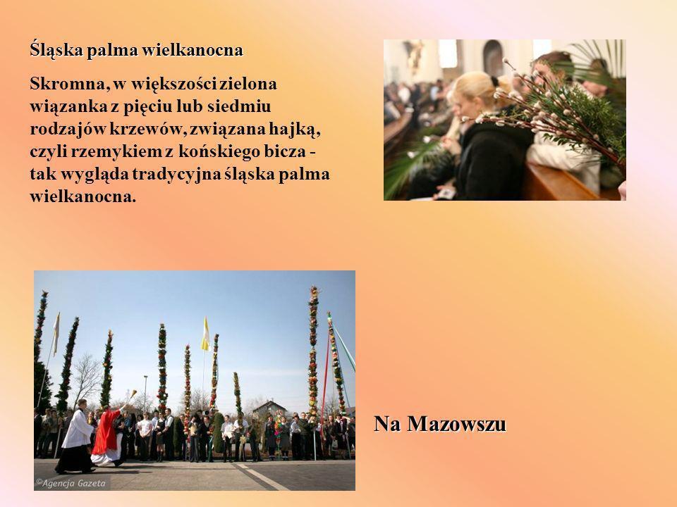 Na Mazowszu Śląska palma wielkanocna