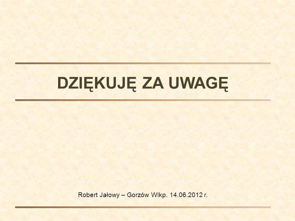 Robert Jałowy – Gorzów Wlkp. 14.06.2012 r.