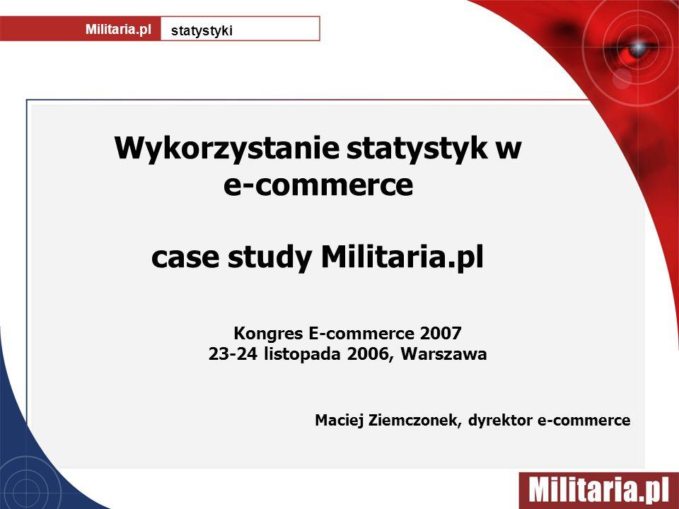 Wykorzystanie statystyk w e-commerce case study Militaria.pl