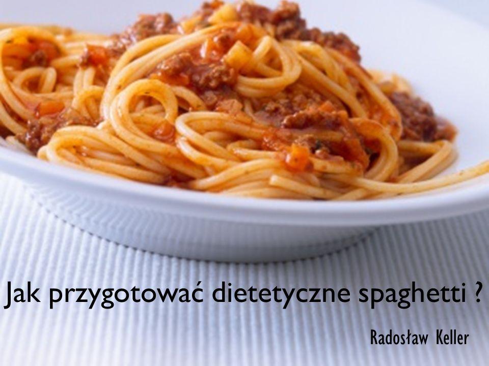Jak przygotować dietetyczne spaghetti