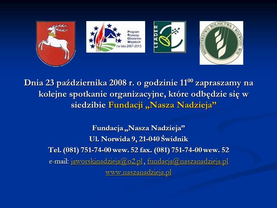 """Dnia 23 października 2008 r. o godzinie 1100 zapraszamy na kolejne spotkanie organizacyjne, które odbędzie się w siedzibie Fundacji """"Nasza Nadzieja"""