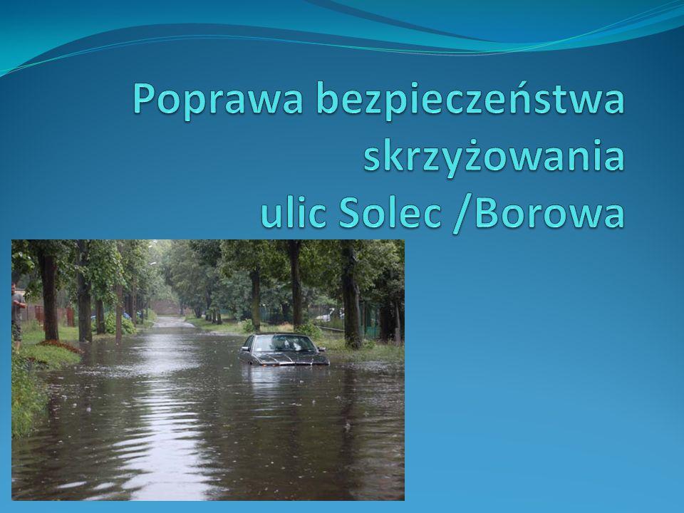 Poprawa bezpieczeństwa skrzyżowania ulic Solec /Borowa