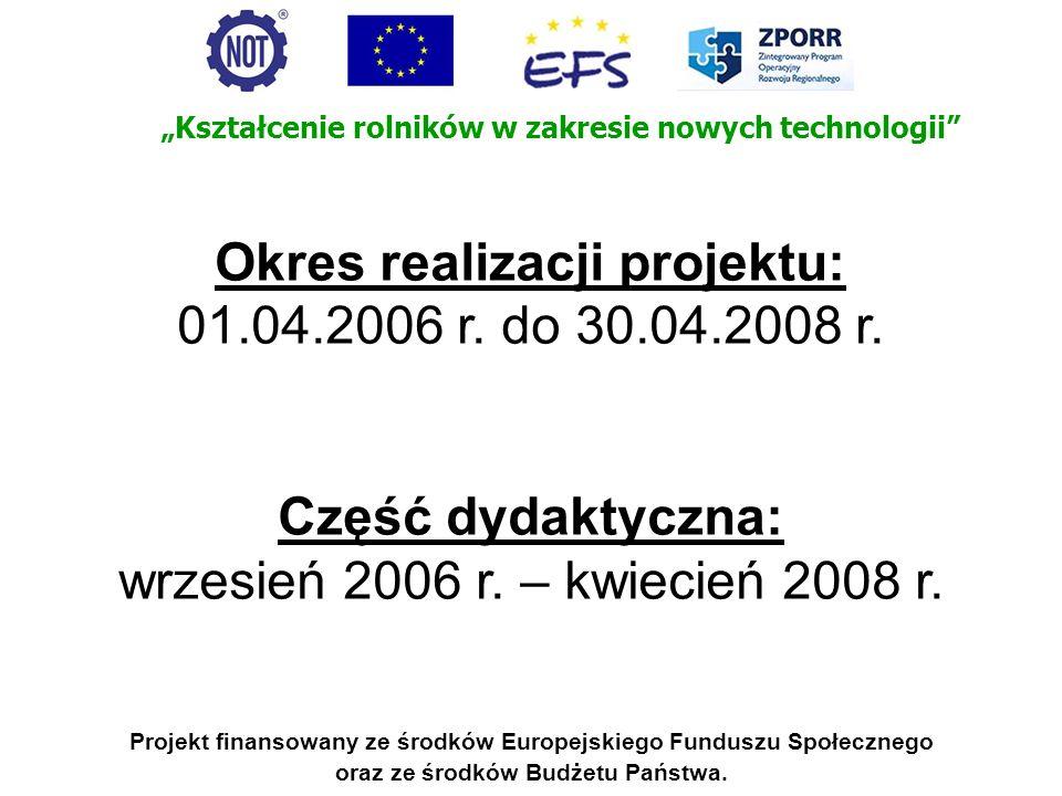 Okres realizacji projektu: 01.04.2006 r. do 30.04.2008 r.