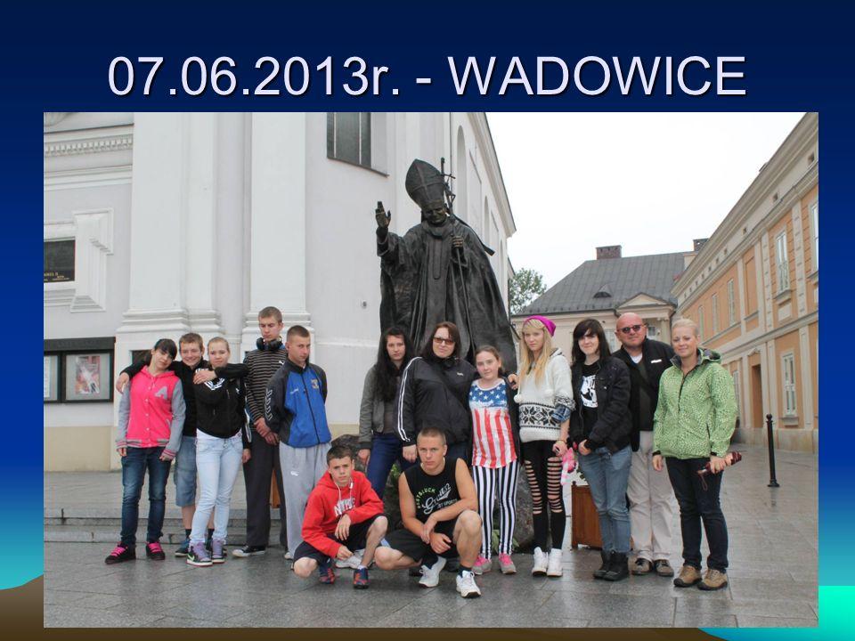 07.06.2013r. - WADOWICE