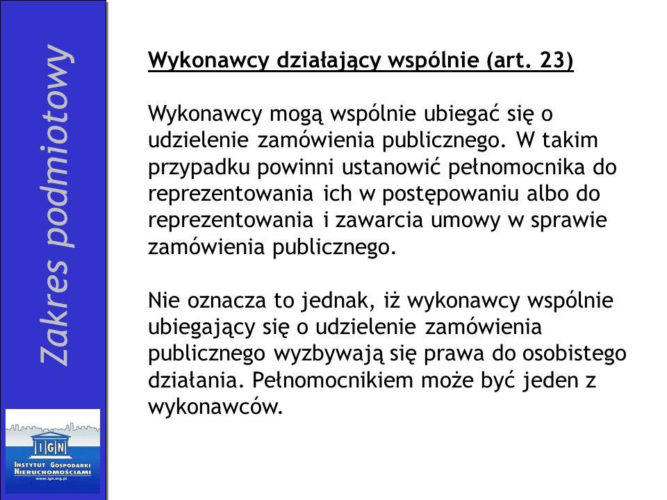 Zakres podmiotowy Wykonawcy działający wspólnie (art. 23)