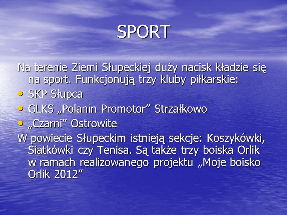 SPORT Na terenie Ziemi Słupeckiej duży nacisk kładzie się na sport. Funkcjonują trzy kluby piłkarskie: