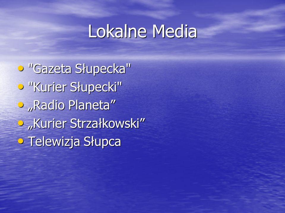 "Lokalne Media Gazeta Słupecka Kurier Słupecki ""Radio Planeta"