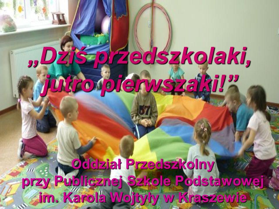 """""""Dziś przedszkolaki, jutro pierwszaki!"""