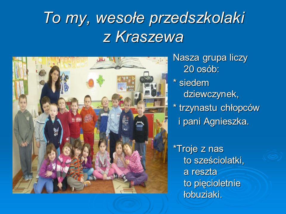 To my, wesołe przedszkolaki z Kraszewa
