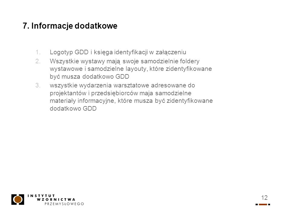 7. Informacje dodatkoweLogotyp GDD i księga identyfikacji w załączeniu.