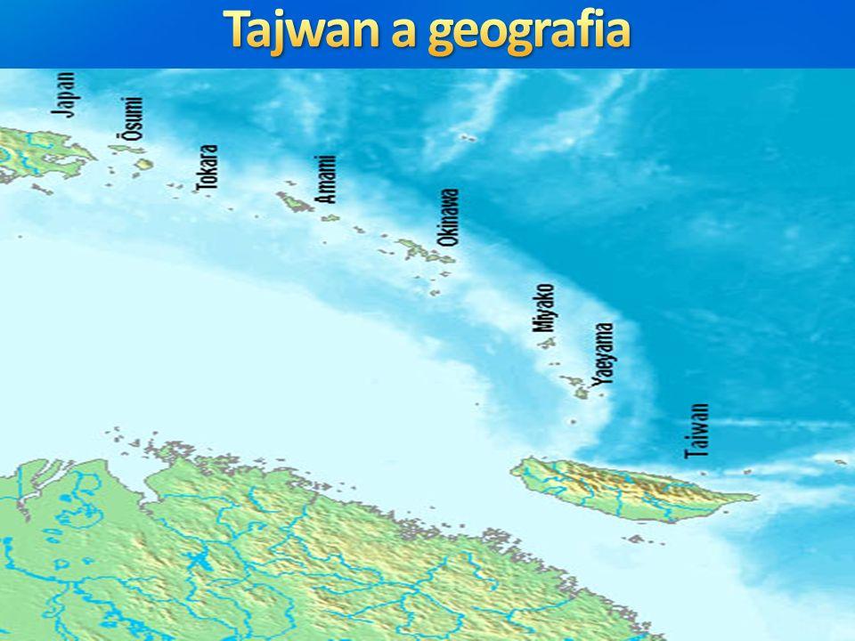 Tajwan a geografia 3/24/2017 1:00 AM