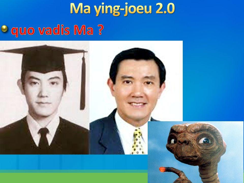 Ma ying-joeu 2.0 quo vadis Ma 3/24/2017 1:00 AM